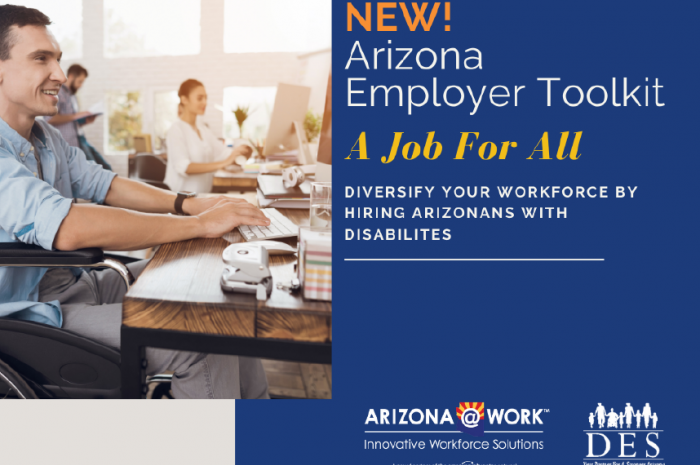 New! Arizona Employer Toolkit | A Job for All | Diversify Your Workforce by Hiring Arizonans with Disabilities